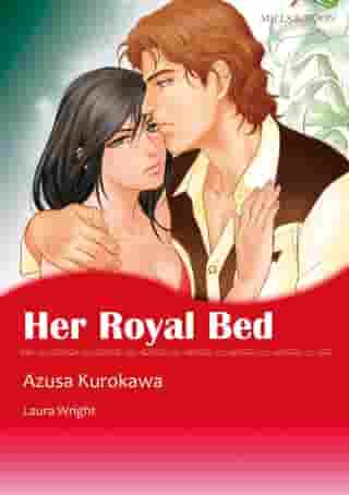 HER ROYAL BED (Mills & Boon Comics): Mills & Boon Comics by Laura Wright