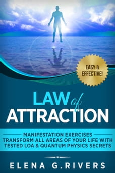 Law of Attraction: Manifestation Exercises-Transform All Areas of Your Life with Tested LOA…