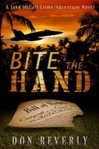Bite The Hand by Don Beverly