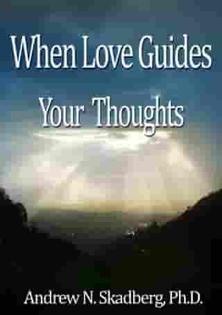 When Love Guides your Thoughts