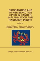 Eicosanoids and Other Bioactive Lipids in Cancer, Inflammation and Radiation Injury: Proceedings of…