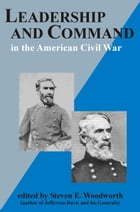Leadership and Command in the American Civil War by Steven E. Woodworth