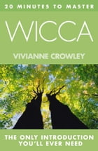 20 MINUTES TO MASTER … WICCA by Vivianne Crowley