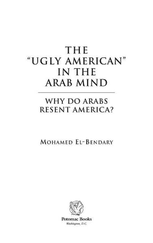 "The ""Ugly American"" in the Arab Mind by Mohamed El-Bendary"