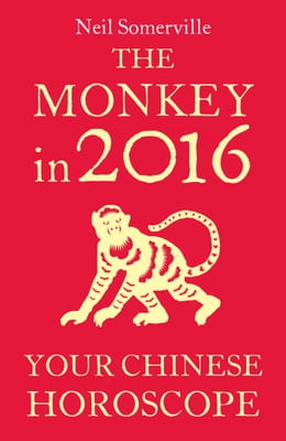 Book The Monkey in 2016: Your Chinese Horoscope by Neil Somerville