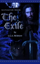 The Exile - Lies of Lesser Gods Book One (An Epic Fantasy Adventure Series) by L.G.A. McIntyre