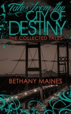 Tales from the City of Destiny Cover Image