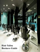 Hair Salon Business Guide by V.T.