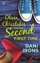 Olivia Christakos and Her Second First Time by Dani Irons