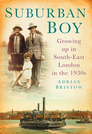 Suburban Boy Growing Up In South-East London in the 1930s