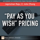Pay As You Wish Pricing by Jagmohan Raju