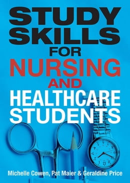 Book Study Skills for Nursing and Healthcare Students by Dr Pat Maier