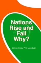 Nations Rise and Fall Why? by Sayyed Abul A'la Maududi