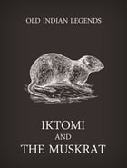 Iktomi and the muskrat by Old Indian Legends