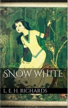 Snow White by Laura Elizabeth Howe Richards