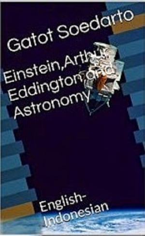 EINSTEIN,  ARTHUR EDDINGTON,  AND ASTRONOMY English - Indonesian