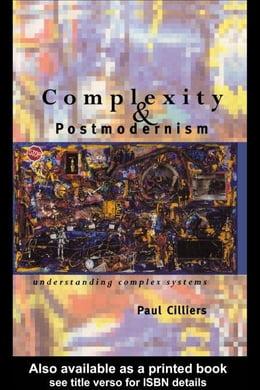 Book Complexity and Postmodernism by Cilliers, Paul