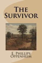 The Survivor by E. Phillips Oppenheim