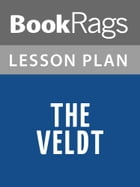 The Veldt Lesson Plans by BookRags