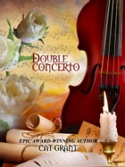 Double Concerto: A Novel in Two Acts by Cat Grant