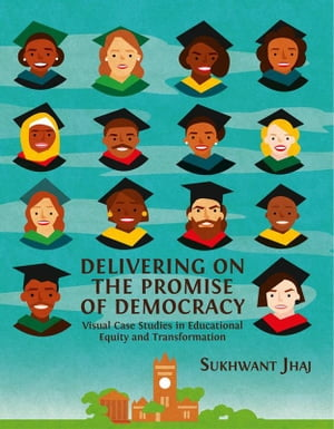 Delivering on The Promise of Democracy: Visual Case Studies in Educational Equity and Transformation