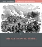 Confederate Military History: The Battle of Big Bethel (Illustrated Edition) by Clement A. Evans