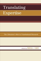 Translating Expertise: The Librarian's Role in Translational Research by Marisa L. Conte