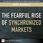 The Fearful Rise of Synchronized Markets by John Authers