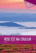 Rose est ma couleur by Marlyse