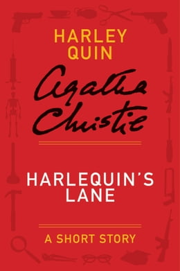 Book Harlequin's Lane: A Mysterious Mr. Quin Story by Agatha Christie