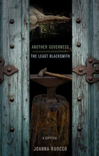Another Governess / The Least Blacksmith: A Diptych