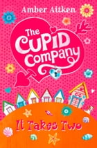 It Takes Two (The Cupid Company, Book 1) by Amber Aitken