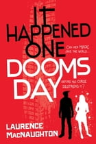 It Happened One Doomsday by Laurence MacNaughton