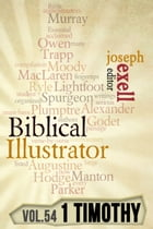 The Biblical Illustrator - Pastoral Commentary on 1 Timothy by Joseph Exell