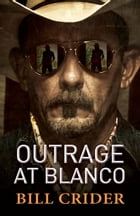 Outrage at Blanco: An Ellie Taine Thriller by Bill Crider