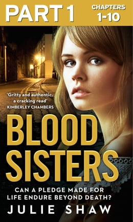 Book Blood Sisters: Part 1 of 3: Can a pledge made for life endure beyond death? (Tales of the Notorious… by Julie Shaw