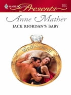 Jack Riordan's Baby by Anne Mather