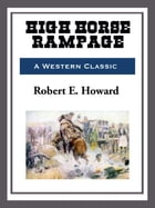 High Horse Rampage by Robert E. Howard