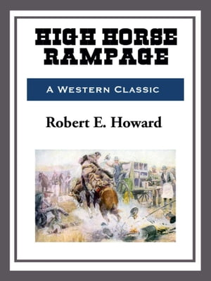 High Horse Rampage de Robert E. Howard