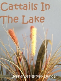 Cattails In The Lake