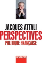 Jacques Attali - Perspectives politiques by Jacques Attali