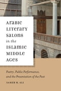 Arabic Literary Salons in the Islamic Middle Ages 7e743084-99d4-474f-96a1-9bfe8c5d44f3