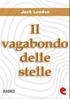 Il Vagabondo delle Stelle (The Star-Rover) by Jack London