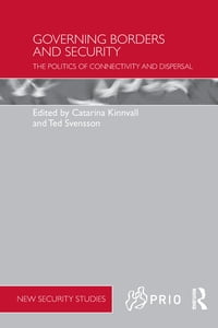 Governing Borders and Security: The Politics of Connectivity and Dispersal