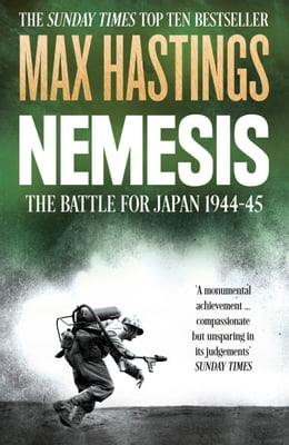 Book Nemesis: The Battle for Japan, 1944–45 by Max Hastings