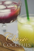 Classic Cocktails by Josh Verbae
