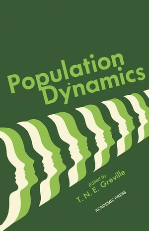 Population Dynamics: Proceedings of a Symposium Conducted by the Mathematics Research Center The University of Wisconsin,  Madison June 19-21,  1972