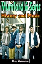 Mumford & Sons – History and Music by Cindy Washington
