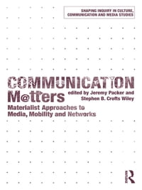 Communication Matters: Materialist Approaches to Media, Mobility and Networks