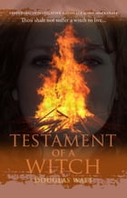 Testament of a Witch by Watt, Douglas